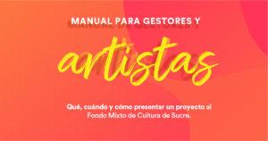 """Fondo Mixto de Cultura de Sucre crea y socializa el """"Manual para gestores y artistas: qué, cuándo y cómo presentar una propuesta al Fondo Mixto de Cultura de Sucre"""""""