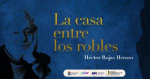 La casa entre los robles – Héctor Rojas Herazo