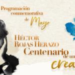 Programación conmemorativa año Héctor Rojas Herazo, mes de mayo.